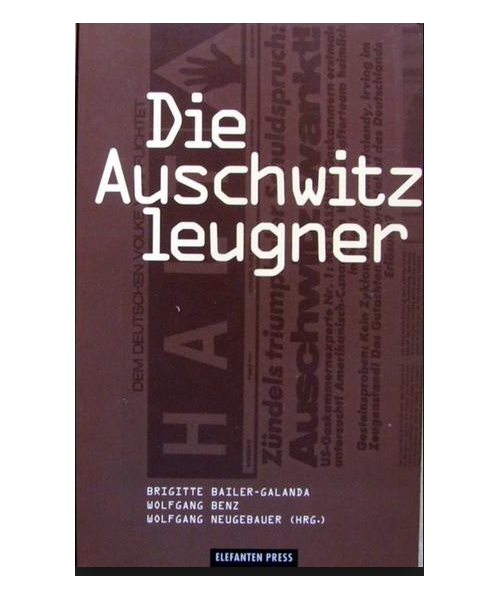 """Die Auschwitzleugner: """"Revisionistische"""" Geschichtslüge und historische Wahrheit"""