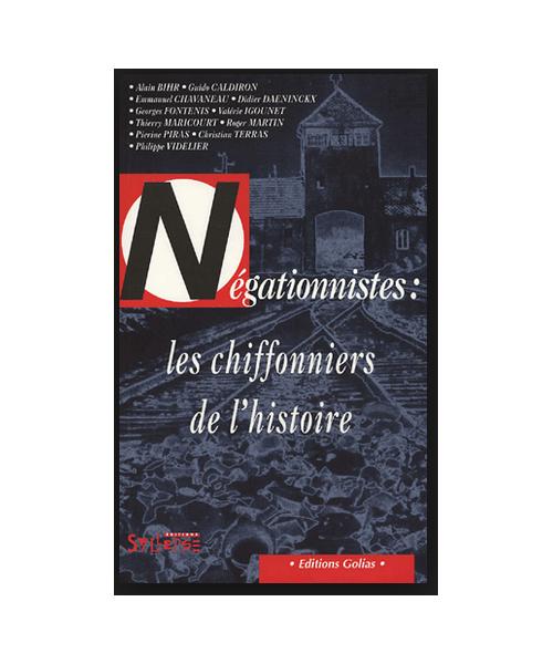 Négationnistes : les chiffonniers de l'histoire