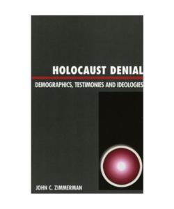 Holocaust Denial: Demographics, Testimonies and Ideologies