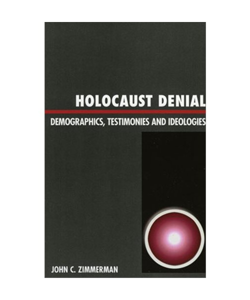 Holocaust Denial: Demographics, Testimonies and Ideologies