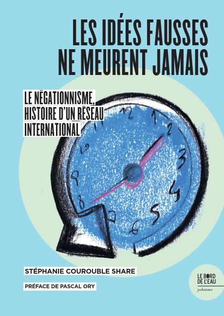 Read more about the article Les idées fausses ne meurent jamais… Le négationnisme, histoire d'un réseau international.
